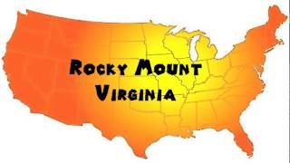 Rocky Mount (VA) United States  City new picture : How to Say or Pronounce USA Cities — Rocky Mount, Virginia