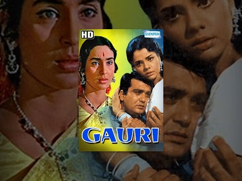 Gauri (HD) - Hindi Full Movie - Sunil Dutt - Nutan - 60's Popular Movies
