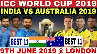 ICC WORLD CUP 2019 INDIA VS AUSTRALIA MATCH PREVIEW,BEST 11,DATE,TIME   IND VS AUS CWC 2019 SCHEDULE