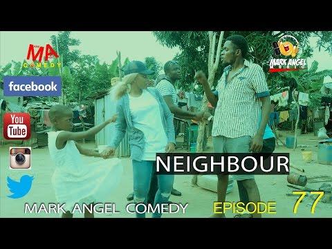 NEIGHBOUR (Mark Angel Comedy) (Episode 77)