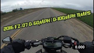 10. 2016 FZ-07 0-60mph / 0-100mph Times