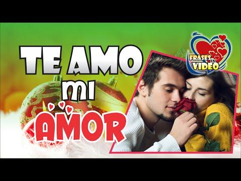 Frases românticas - TE AMO MI AMOR  FRASES POR SAN VALENTIN  FRASES ROMANTICAS