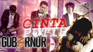 Download lagu Gub3rnur Band Cinta Putih Mp3