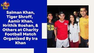 Video Tiger, Salman, Aamir, Hrithik, Imraan & Others at Charity Football Match Organized By Ira Khan  5 MP3, 3GP, MP4, WEBM, AVI, FLV Januari 2019