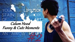 Calum Hood - Cute and Funny Moments #2