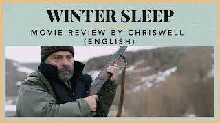 Winter Sleep - Movie Review by Chriswell (English)