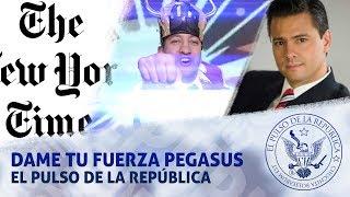 DAME TU FUERZA PEGASUS - EL PULSO DE LA REPÚBLICA