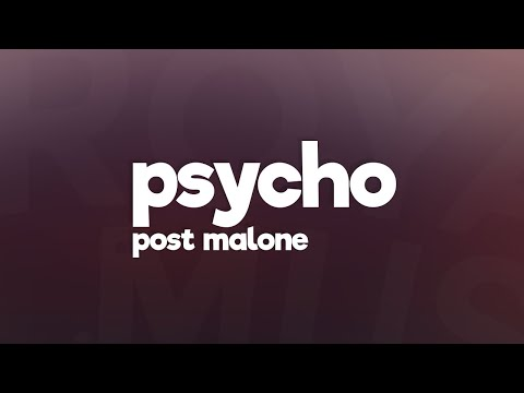 Video Post Malone - Psycho (Lyrics) feat. Ty Dolla $ign 🎵 download in MP3, 3GP, MP4, WEBM, AVI, FLV January 2017