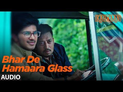 Bhar De Hamaara Glass Full Audio Song   Karwaan  