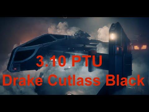 Star Citizen 3.10 PTU Drake Cutlass Black CS3 Bounty + New Screen Recorder Test