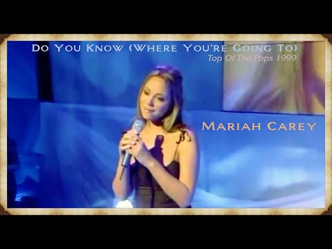 Mariah Carey - Do You Know Where You're Going To (TOTP 1999)