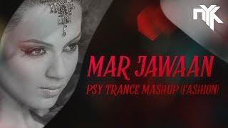Mar Jawaan (Fashion) - Psy Trance Mashup by DJ NYK   Priyanka Chopra   Kangna   T-Series
