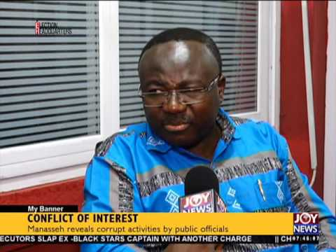 Bribe, conflict of interest or both - My Banner on Joy News (15-6-16)