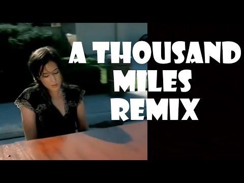 A Thousand Miles - Remix Compilation (видео)