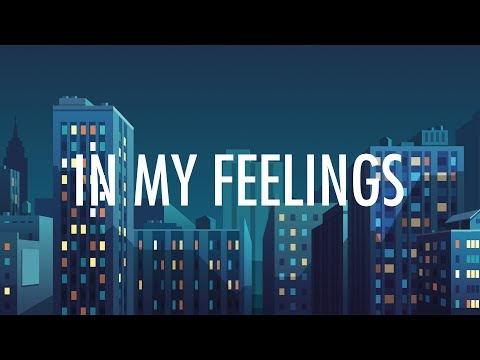 Drake – In My Feelings (Lyrics) 🎵