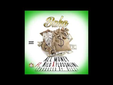 Baha-All Money ft Nilo x Flossalini