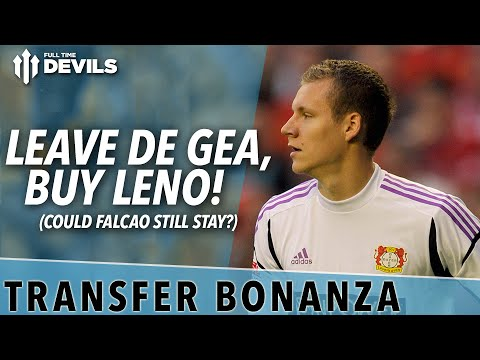 Leave De Gea, buy Leno! | Transfer Bonanza Part 2 | Manchester United