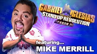 Mike Merrill – Gabriel Iglesias Presents: StandUp Revolution! (Season 3)