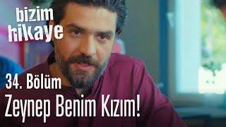 Video Ben Zeynep'in babasıyım - Bizim Hikaye 34. Bölüm MP3, 3GP, MP4, WEBM, AVI, FLV Mei 2018