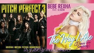 The Barden Bellas x Bebe Rexha, Lil Wayne ~ The Way I Sit Still, Look Pretty (Soundtrack Mashup)