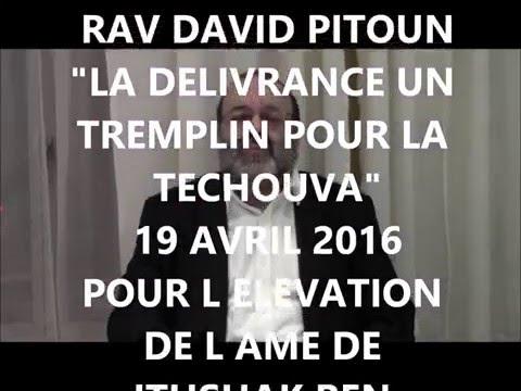 La délivrance : un tremplin pour la Téchouva - Rav David Pitoun