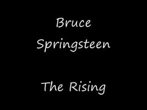 rising - The Rising, Bruce Springsteen Can't see nothin' in front of me Can't see nothin' coming up behind I make my way through this darkness I can't feel nothing bu...