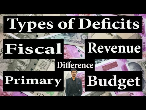 Fiscal Deficit vs Budgetary Deficit vs Primary Deficit vs Revenue Deficit