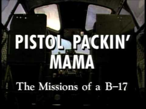 """I'll Be Seeing You"" (Opening Credits) – Pistol Packin' Mama: Missions of a B-17"