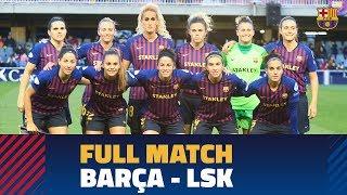 PARTIDO COMPLETO | FC Barcelona - LSK Kvinner (UEFA Women's Champions League)