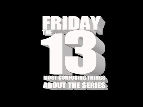 Friday The 13 Most Confusing Things About The Series