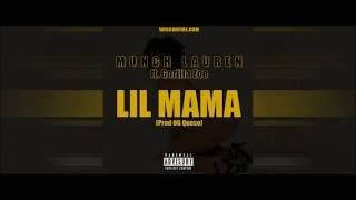 Munch Lauren ft. Gorilla Zoe - Lil Mama(Prod. By Queso)
