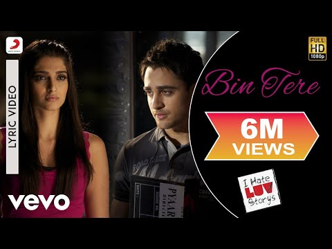 Bin Tere Lyric Video - I Hate Luv Storys|Sonam Kapoor, Imran Khan|Sunidhi Chauhan