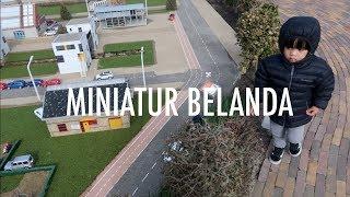 Jalan-Jalan ke Madurodam Miniatur Negeri Belanda
