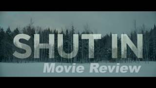 Shut in (2016) -  Movie Review in Less than 2 minutes