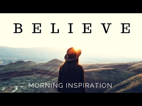 Keep Believing | Morning Motivation