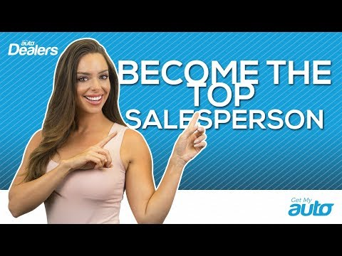 10 Ways to Become the Top Car Salesperson in Southern California | Get My Auto