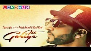 Att Goriye - Tigerstyle ft. Hard Kaur, Preet Harpal