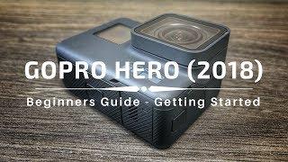 Video GoPro Hero (2018) Beginners Guide | Getting Started MP3, 3GP, MP4, WEBM, AVI, FLV September 2018