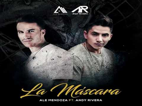 Ale Mendoza Ft. Andy Rivera – La Máscara
