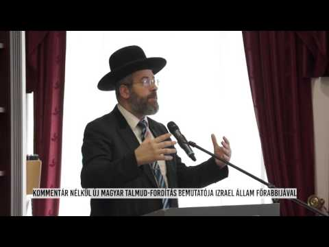 Új magyar talmud-fordítás bemutatója Izrael állam főrabbijával