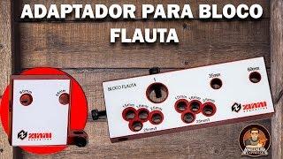 Adaptador para Bloco Flauta - Zinni Gabaritos