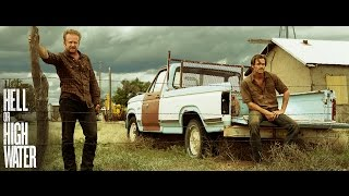 HELL OR HIGH WATER  Official Trailer HD