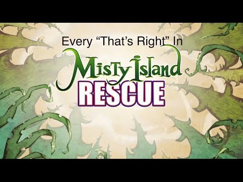 "Every ""That's Right"" In Misty Island Rescue"