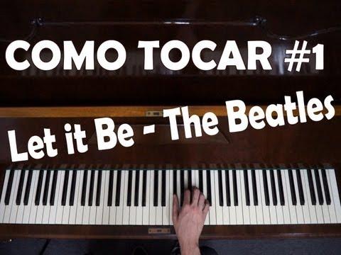 Como tocar #1 - Let it Be - Beatles [Aula de Piano para Iniciantes]