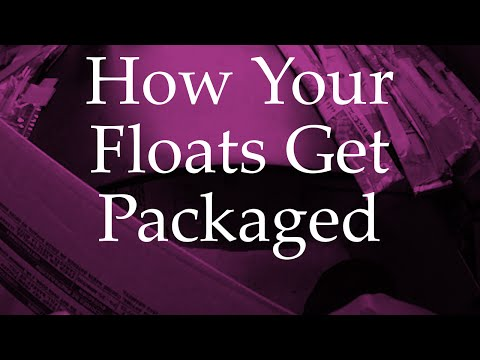 How Your Floats Get Packaged