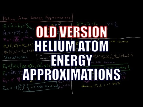 Quantum Chemistry 9.2 - Helium Atom Energy Approximations (Old Version)