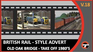OLD OAK BRIDGE British Rail 1980's style advert themed to showcase Old Oak Bridge model railway on cheekytek youtube ...