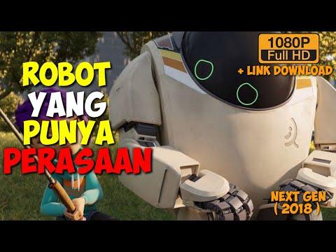 ROBOT YANG PUNYA PERASAAN SEPERTI MANUSIA | ALUR CERITA FILM NEXT GEN 2018