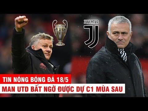 TIN NÓNG BÓNG ĐÁ 18/5 | M.U bất ngờ được dự C1 mùa sau. Mourinho sắp làm HLV Juve - Thời lượng: 10:29.