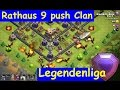 [131] Rathaus 9 in Legende Push Clan Blue 9 | Fights auf Rh 9, 10 und 11 | COC | Deutsch German